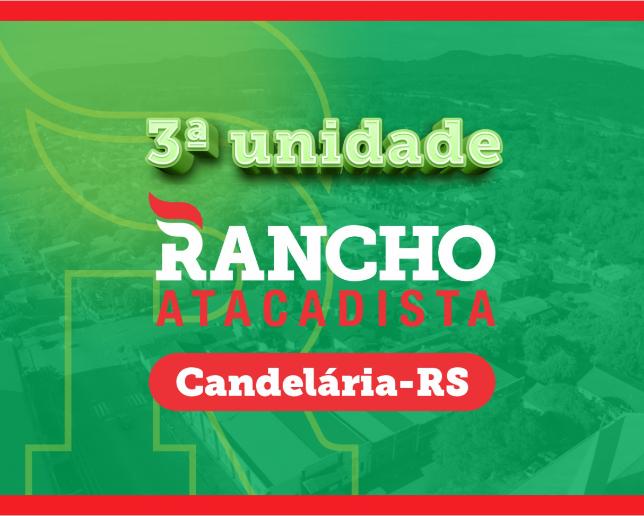 Candelária receberá a 3ª unidade do Rancho Atacadista