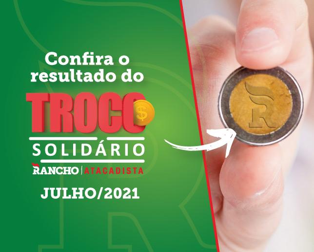 Confira o resultado do Troco Solidário de julho de 2021