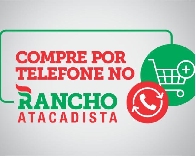 COMPRE POR TELEFONE NO RANCHO ATACADISTA