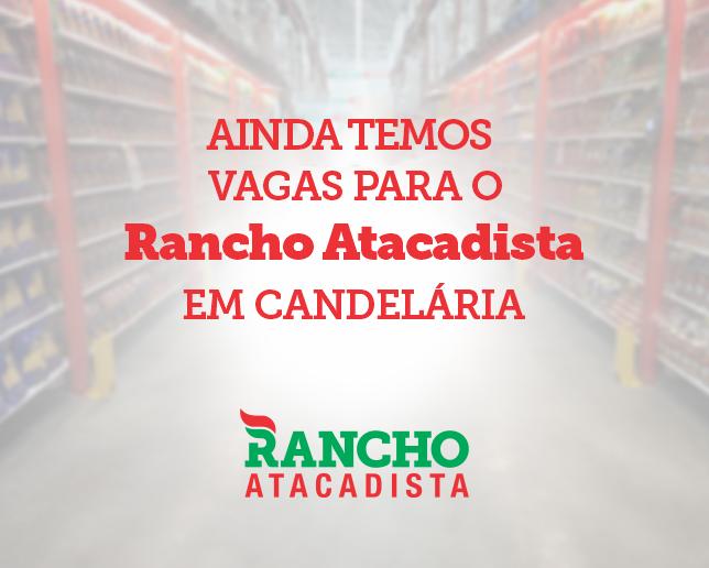 Rancho Atacadista de Candelária ainda está recebendo currículos